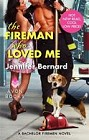 Fireman Who Loved Me, The