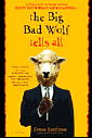 Big Bad Wolf Tells All, The