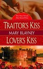 Traitor's Kiss<br>and<br>Lover's Kiss