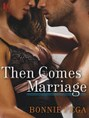 Then Comes Marriage (ebook)