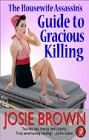 Housewife Assassin's Guide to Gracious Killing, The  (ebook)