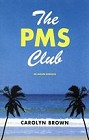 PMS Club, The (Hardcover)