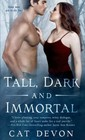 Tall, Dark and Immortal
