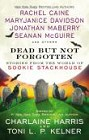 Dead But Not Forgotten (hardcover anthology)
