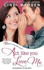 Act Like You Love Me (ebook)