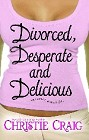 Divorced, Desperate and Delicious