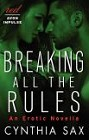 Breaking All the Rules (erotic novella)