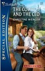 Cowboy and the CEO, The [Large Print]