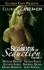 Ellora's Cavemen: Seasons of Seduction I