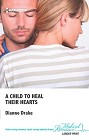 Child to Heal Their Hearts, A