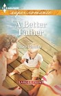 Better Father, A   (large print)