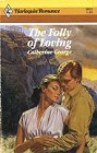 Folly of Loving, The