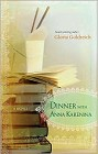 Dinner with Anna Karenina