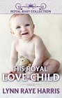 His Royal Love Child  (ebook)