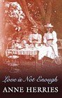 Love is Not Enough (Hardcover)