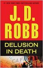 Delusion in Death (hardcover)