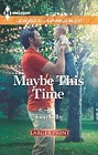 Maybe This Time  (large print)