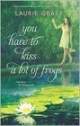 You Have to Kiss a Lot of Frogs (reprint)