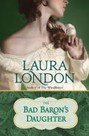 Bad Baron's Daughter, The