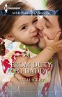 From Duty to Daddy  (large print)