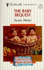 Baby Bequest, The