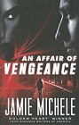 Affair of Vengeance, An
