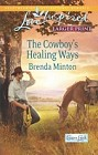 Cowboy's Healing Ways, The  (large print)