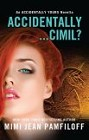 Accidentally. . .Cimil? (ebook novella)