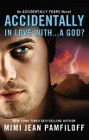 Accidentally in Love With. . .A God? (paperback)