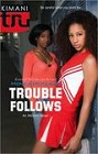 Trouble Follows