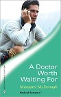 Doctor Worth Waiting For, A