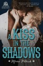 Kiss in the Shadows, A
