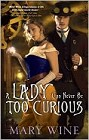 Lady Can Never Be Too Curious, A