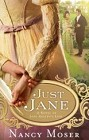 Just Jane: A Novel of Jane Austen's Life
