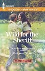 Wild for the Sheriff  (large print)