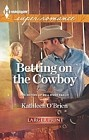 Betting on the Cowboy  (large print)
