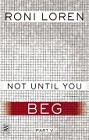 Not Until You Beg (ebook)