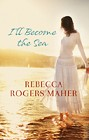 I'll Become the Sea (ebook)