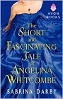 Short and Fascinating Tale of Angelina Whitcombe, The