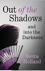 Out of the Shadows and into the Darkness (ebook)