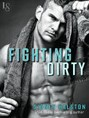 Fighting Dirty (ebook)