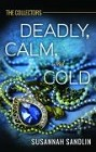 Deadly, Calm and Cold