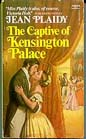 Captive Of Kensington Palace, The