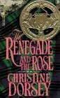 Renegade and the Rose, The