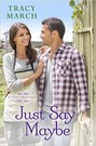 Just Say Maybe (ebook)