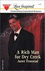 Rich Man For Dry Creek, A