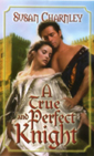 True and Perfect Knight, A