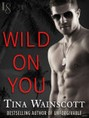 Wild On You (ebook)