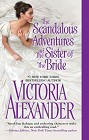 Scandalous Adventures of the Sister of the Bride, The