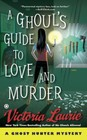 Ghoul's Guide to Love and Murder, A